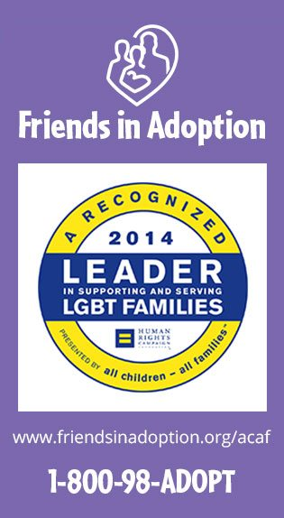 FIA is a recognized leader in supporting and serving LGBT families