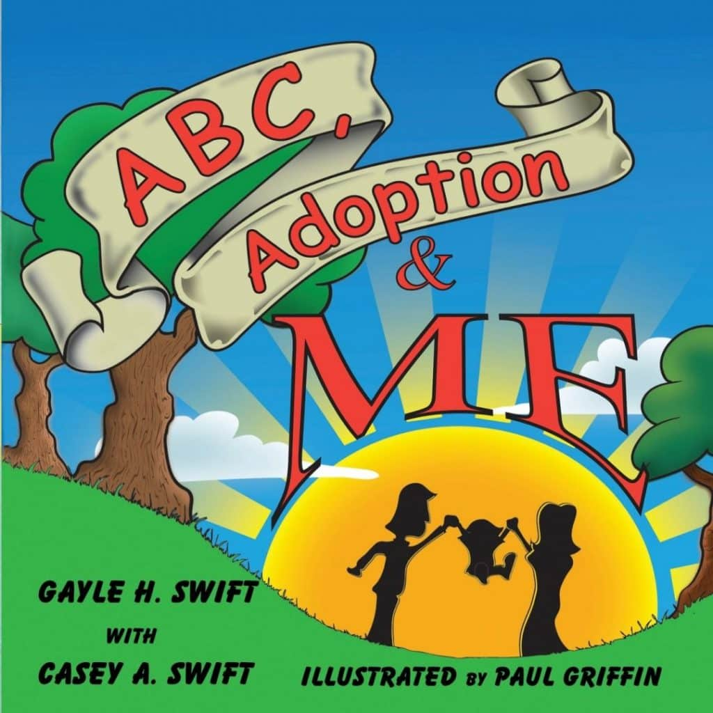 """Book cover of """"ABC, Adoption & Me"""", by Gayle H. Swift and Casey A. Swift"""