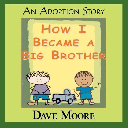"""Book cover of """"How I Became a Big Brother"""", by Dave Moore"""