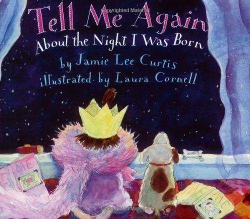 """Book cover of """"Tell Me Again About the Night I Was Born"""", by Jamie Lee Curtis"""